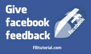 Give Facebook Feedback