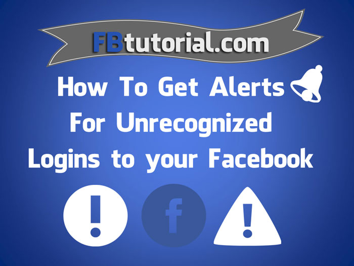 Facebook alerts unrecognized logins