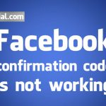 Facebook confirmation code not working